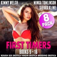 First Timers 8-Pack: Books 9–16 (Rough Sex Erotica Virgin Erotica Breeding Erotica Collection) - Kimmy Welsh