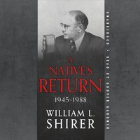 A Native's Return 1945–1988 - William L. Shirer