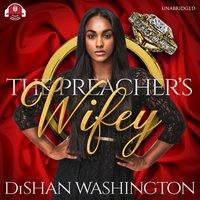 The Preacher's Wifey - DiShan Washington