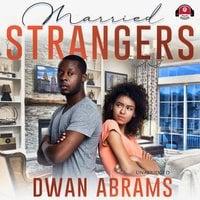 Married Strangers - Dwan Abrams