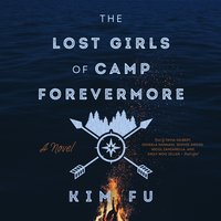 The Lost Girls of Camp Forevermore - Kim Fu