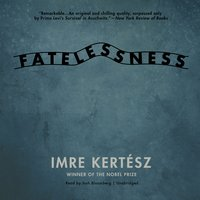 Fatelessness - Imre Kertész