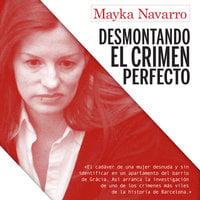 Desmontando el crimen perfecto - Mayka Navarro