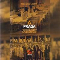 A praga: O holocausto da hanseníase - Manuela Castro