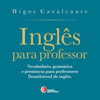 Inglês para professor - Higor Cavalcante