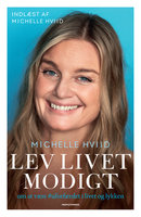 Lev livet modigt - Michelle Hviid