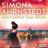 Med hjärtat som insats - Simona Ahrnstedt