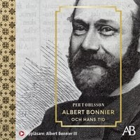 Albert Bonnier och hans tid - Per T. Ohlsson
