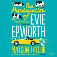The Miseducation of Evie Epworth - Matson Taylor
