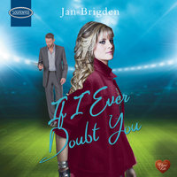 If I Ever Doubt You - Jan Brigden