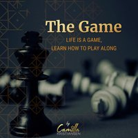 The Game! Life is a game, learn how to play along! - Camilla Kristiansen