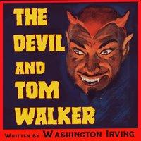 The Devil and Tom Walker - Washington Irving
