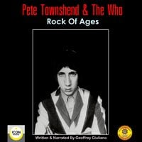 Pete Townshend & The Who: Rock of Ages - Geoffrey Giuliano
