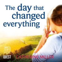 The Day That Changed Everything - Catherine Miller