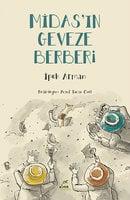 Midas'ın Geveze Berberi (Anadolu Uygarlıkları - Frig) - İpek Arman