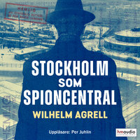 Stockholm som spioncentral - Wilhelm Agrell