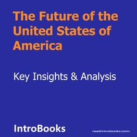 The Future of the United States of America - Introbooks Team