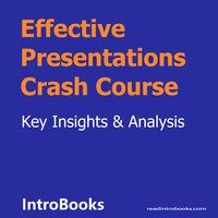 Effective Presentations Crash Course - Introbooks Team