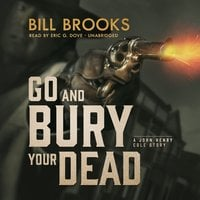 Go and Bury Your Dead - Bill Brooks