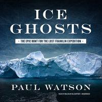 Ice Ghosts - Paul Watson