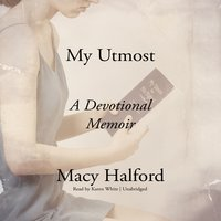 My Utmost - Macy Halford