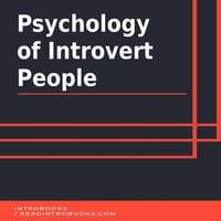 Psychology of Introvert People - Introbooks Team