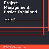 Project Management Basics Explained - Can Akdeniz