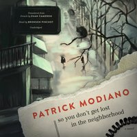 So You Don't Get Lost in the Neighborhood - Patrick Modiano