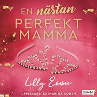 En nästan perfekt mamma - Lilly Emme