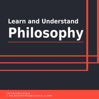 Learn and Understand Philosophy - Introbooks Team