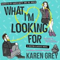 What I'm Looking For - Karen Grey