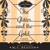 The Glitter and the Gold - M.C. Beaton
