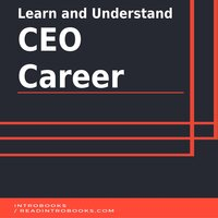 Learn and Understand CEO Career - Introbooks Team