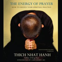 The Energy of Prayer - Thich Nhat Hanh