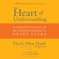 The Heart of Understanding (Twentieth Anniversary Edition) - Thich Nhat Hanh