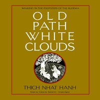 Old Path White Clouds - Thich Nhat Hanh