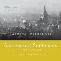 Suspended Sentences - Patrick Modiano