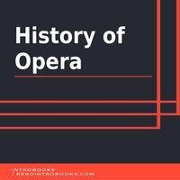History of Opera - Introbooks Team