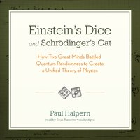 Einstein's Dice and Schrödinger's Cat - Paul Halpern