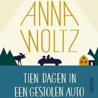 Tien dagen in een gestolen auto - Anna Woltz