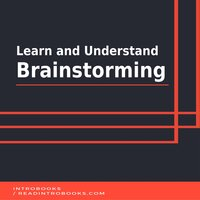 Learn and Understand Brainstorming - Introbooks Team