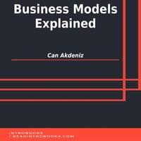 Business Models Explained - Can Akdeniz