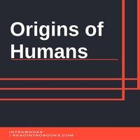 Origins of Humans - Introbooks Team