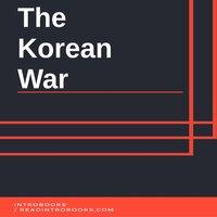 The Korean War - Introbooks Team