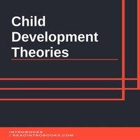 Child Development Theories - Introbooks Team