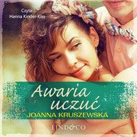 Awaria uczuć - Joanna Kruszewska