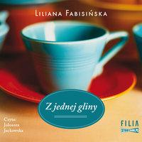 Z jednej gliny - Liliana Fabisińska