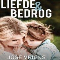 Liefde en bedrog - Jose Vriens