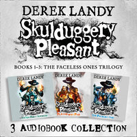 Skulduggery Pleasant: Audio Collection Books 1–3: The Faceless Ones Trilogy – Skulduggery Pleasant, Playing with Fire, The Faceless Ones - Derek Landy