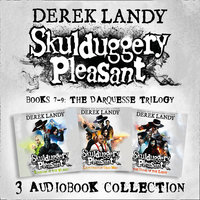 Skulduggery Pleasant: Audio Collection Books 7–9: The Darquesse Trilogy – Kingdom of the Wicked, Last Stand of Dead Men, The Dying of the Light - Derek Landy